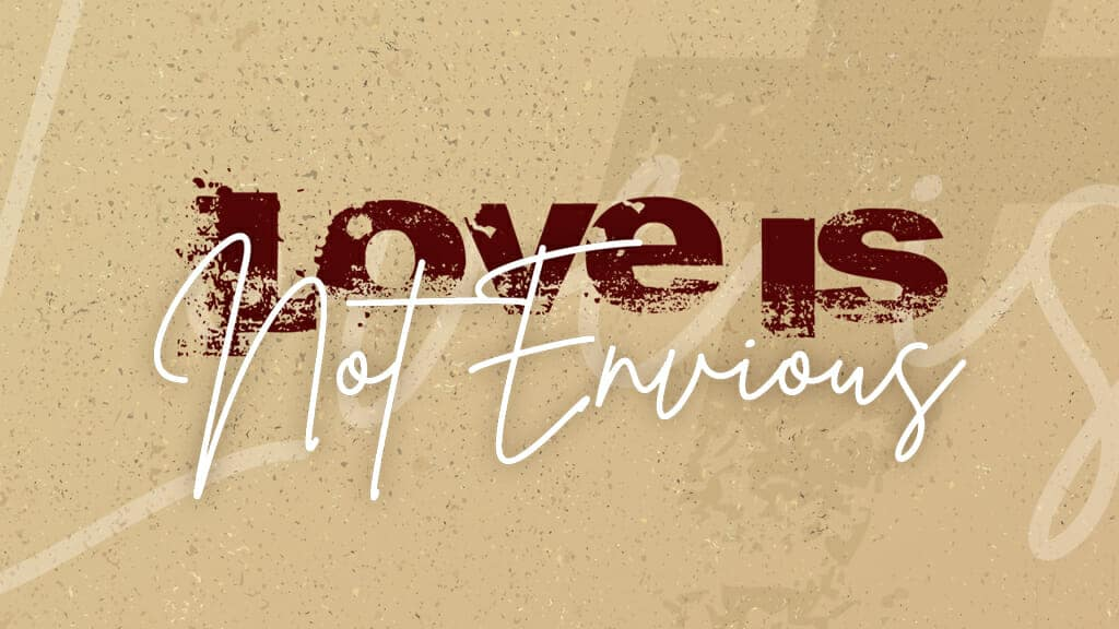 Love is Not Envious