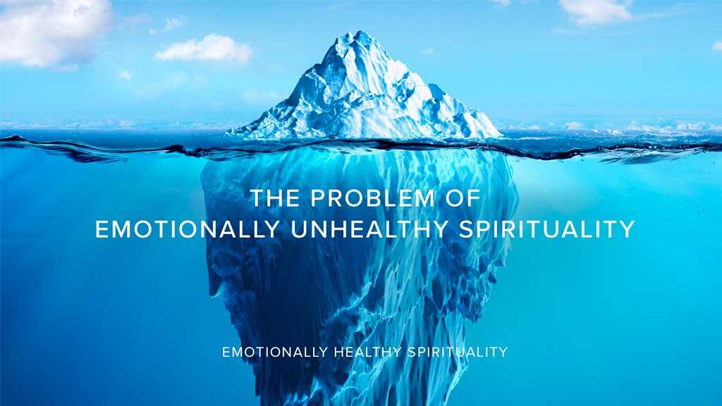 The Problem of Unhealthy Emotionally Spirituality