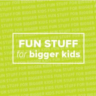 Fun Stuff for bigger Kids