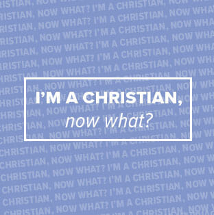 I'm a Christian. What now?