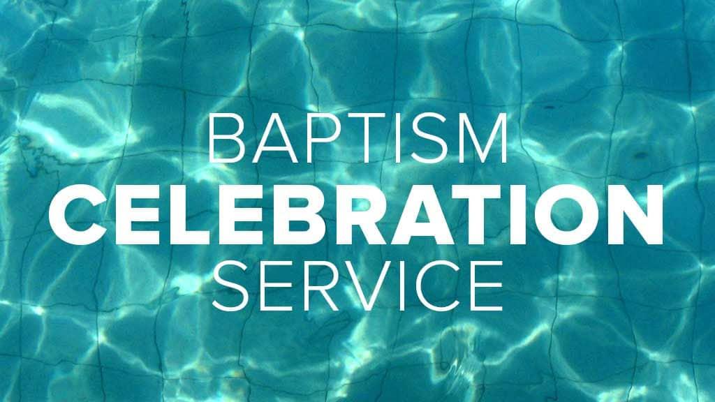 Baptism Celebration Service