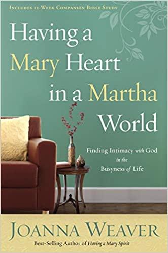 Having a Mary Heart in a Martha World Book
