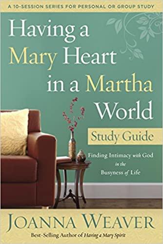 Heart in a Martha World Study Guide