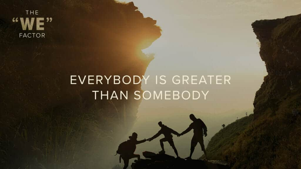 Everybody is Greater Than Somebody
