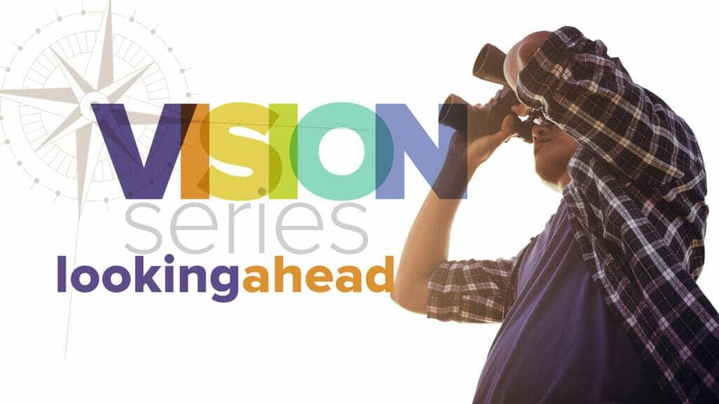 Vision #2 Looking Ahead