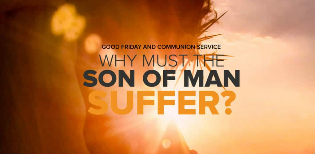 Why Must The Son of Man Suffer?