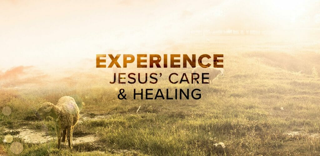 Experience Jesus Care and Healing
