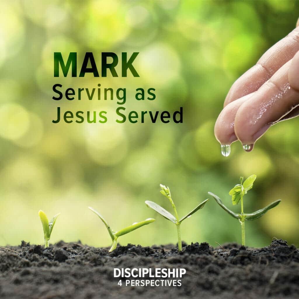 Mark -Serving as Jesus Served