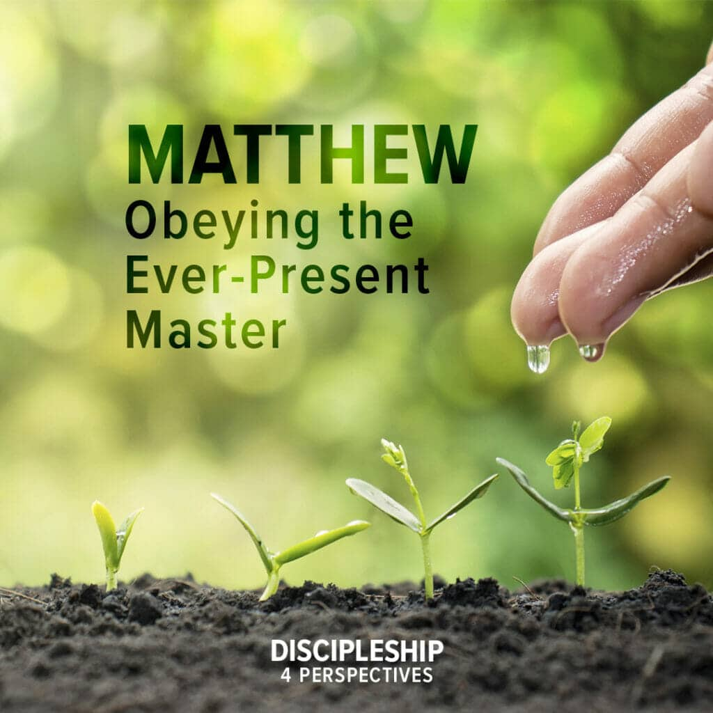 Matthew-Obeying the Ever-present Master