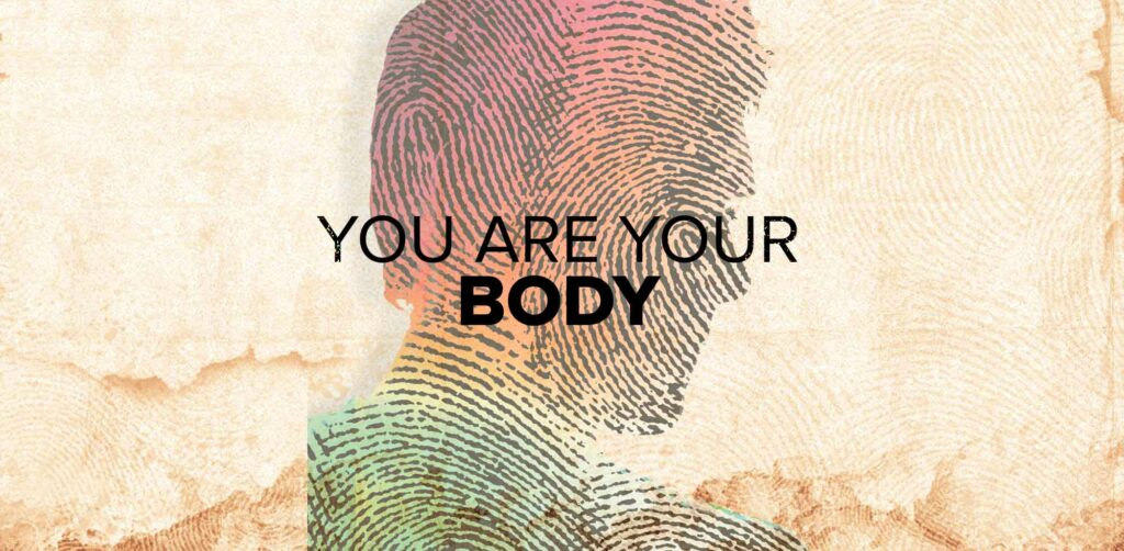 You are Your Body