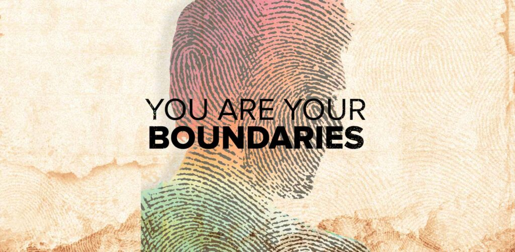 You are Your Boundaries