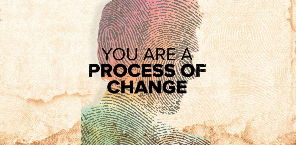 You are a Process of Change