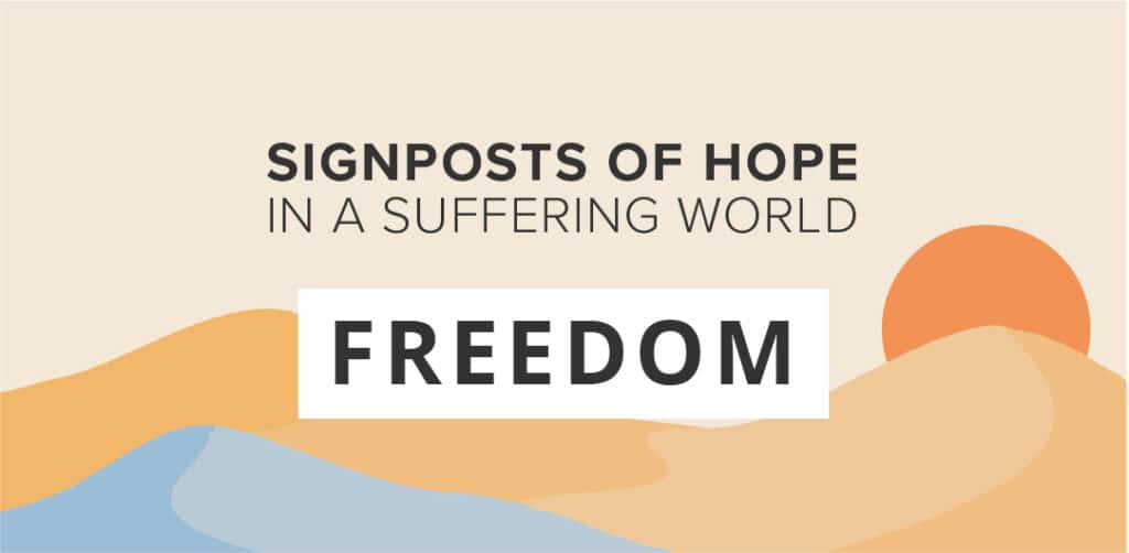 Signpost of Hope in a Suffering World -Freedom
